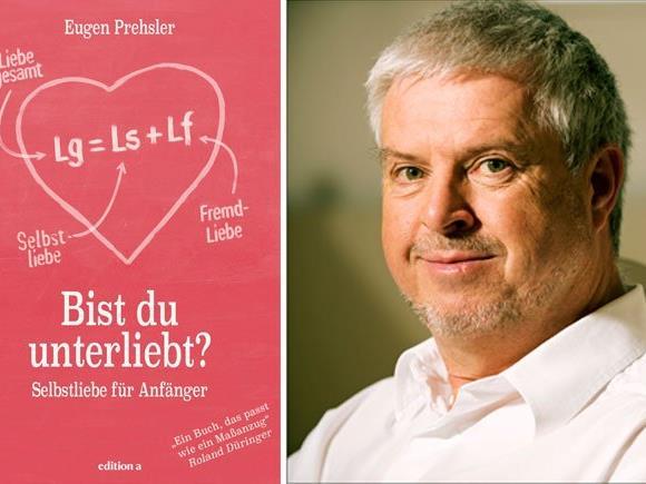 Eugen Prehsler zeigt auf, wie man sich selbst mehr zu lieben lernen kann