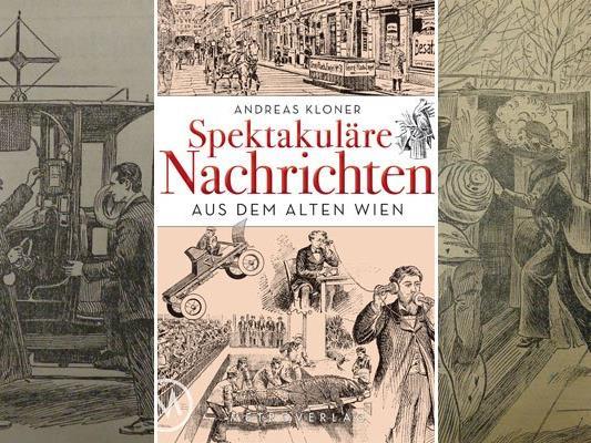 Spektakuläre Nachrichten hielten die Wiener um 1900 in Atem.